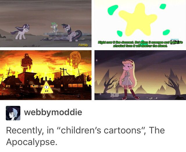 So far its SVTFOE, Steven Universe, TMNT, MLP:FIM, Gravity Falls, and Penn Zero that had to deal with the apocalypse