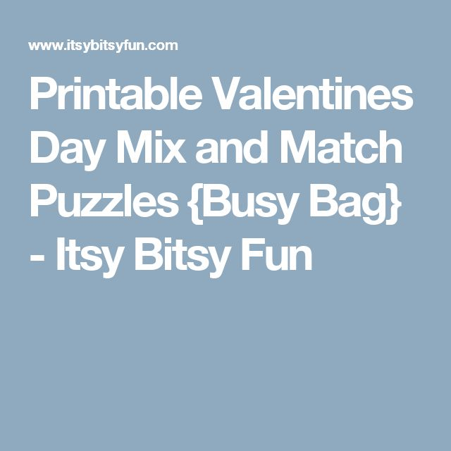 Printable Valentines Day Mix and Match Puzzles {Busy Bag} - Itsy Bitsy Fun