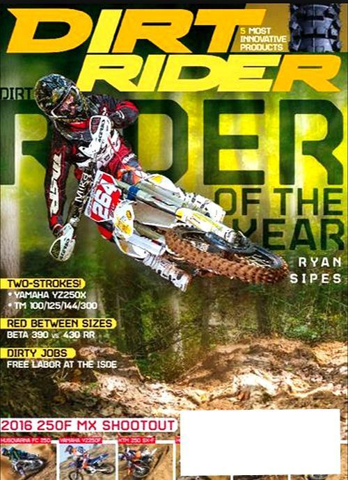 DIRT RIDER Magazine February March 2016 Rider of The Year RYAN SIPES Cover - NEW