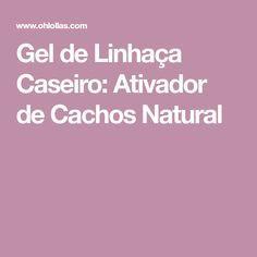 Gel de Linhaça Caseiro: Ativador de Cachos Natural