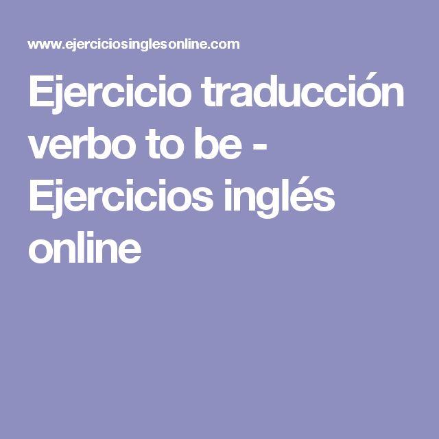 Ejercicio traducción verbo to be - Ejercicios inglés online