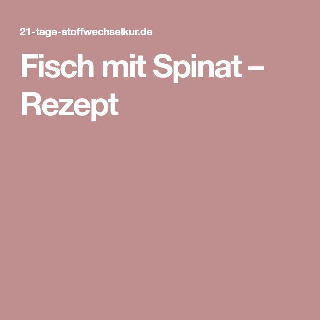 Fisch mit Spinat – Rezept
