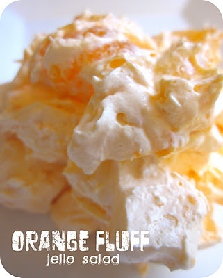 Orange Fluff Jello Salad Recipe: 1 large pkg instant vanilla pudding 1 large pkg orange jell-o 2 cups water 1 16 oz Cool-Whip 1 can pineapple tidbits 1 can mandarin oranges Dissolve Jello in 1 c. boiling water Add 1 c. cold water Let stand 5 min With electric mixer, mix dry pudding mix into jello mixture Refrigerate until well set Fold in fruit & cool whip.