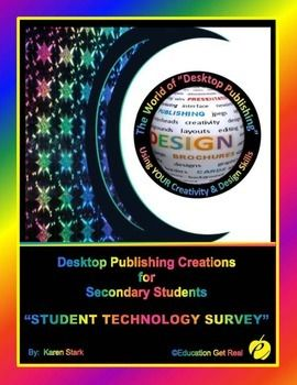 "DESKTOP PUBLISHING (DTP) - ""Student Technology Survey (Form)"" - is a way for desktop publishing teachers to determine their students' background and expertise in the use of software, hardware, social media, etc. before their instruction begins. This information serves as a guide for"