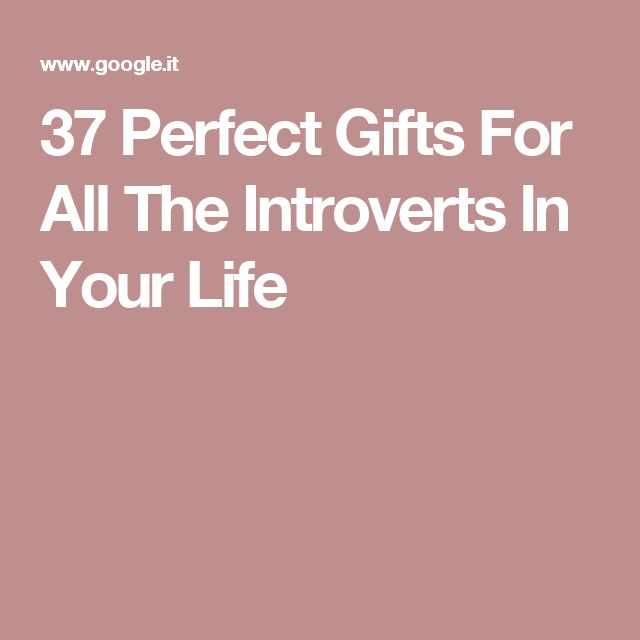 37 Perfect Gifts For All The Introverts In Your Life