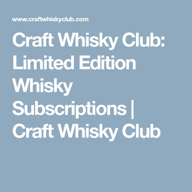Craft Whisky Club: Limited Edition Whisky Subscriptions | Craft Whisky Club