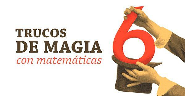 ¿Sabes que las matemáticas también tienen algo de magia? Sorprende a tus amigos y conocidos con estos originales trucos de matemáticas.