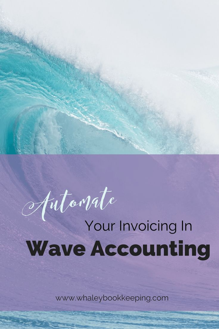 Automate Your Invoicing in Wave Accounting