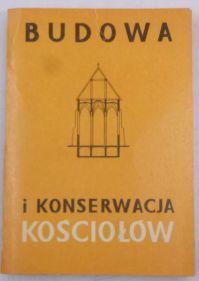 Grabowski Adam (red.) - Budowa i konserwacja kościołów