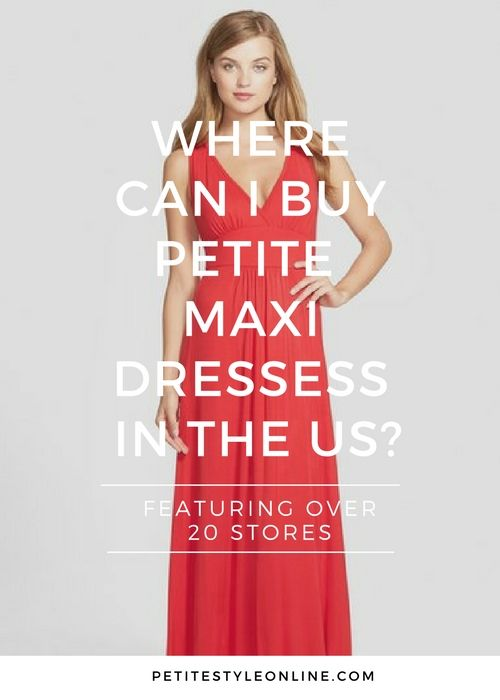 where-can-i-buy-petite-maxi-dresses-in-the-us