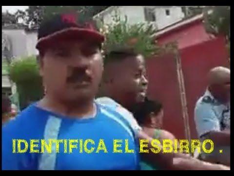 CUBA - ABUSOS AL PUEBLO , IDENTIFICA EL ESBIRRO .