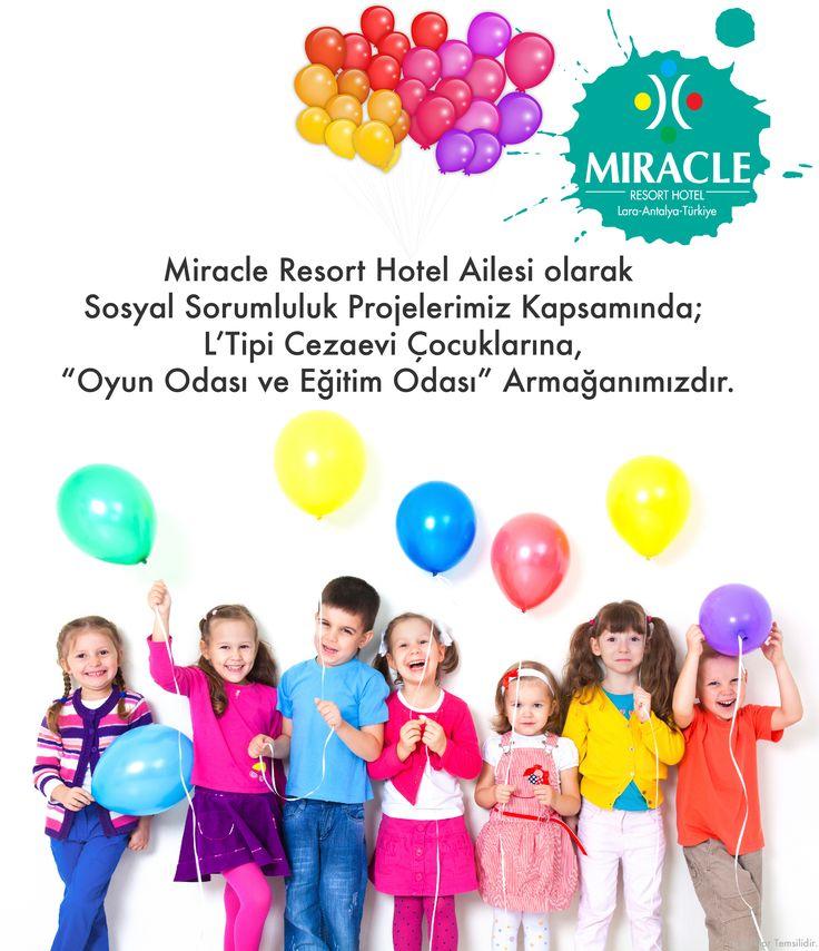 """Miracle Resort Hotel Ailesi olarak Sosyal Sorumluluk Projelerimiz Kapsamında; L'Tipi Cezaevi Çocuklarına, """"Oyun Odası ve Eğitim Odası"""" Armağanımızdır."""