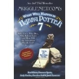 Mugglenet.Com's What Will Happen in Harry Potter 7: Who Lives, Who Dies, Who Falls in Love and How Will the Adventure Finally End (Paperback)By Ben Schoen