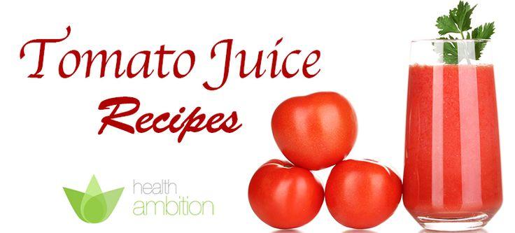 7 Delicious Tomato Juice Recipes