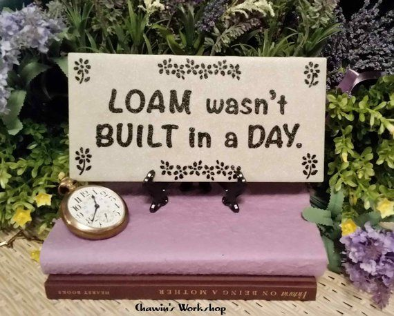 Loam Wasn T Built In A Day Funny Garden Pun Mother S Day Gift