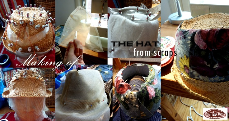The Making of - hat from scraps. Many difficulties in making this hat without proper equipment, but somehow it all came together :)
