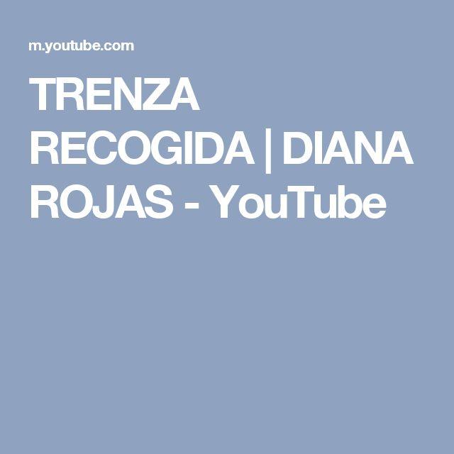 TRENZA RECOGIDA  | DIANA ROJAS - YouTube