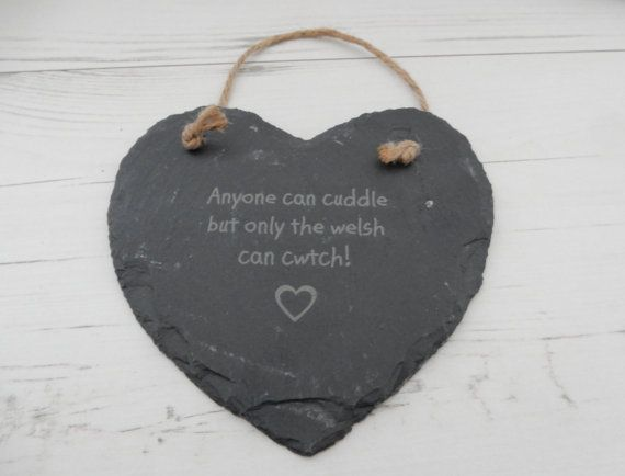 Gorgeous 'Anyone can cuddle but only the Welsh can cwtch' engraved slate sign by PinkyBearDesigns.