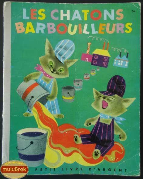 Livre Collection ... Les chatons barbouilleurs (1958) * Petit livre d'Argent *