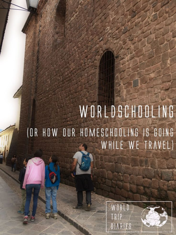 A little more about the education while we are traveling - World Trip Diaries