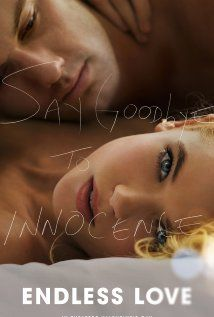 Endless Love. This movie looks really good!!!!
