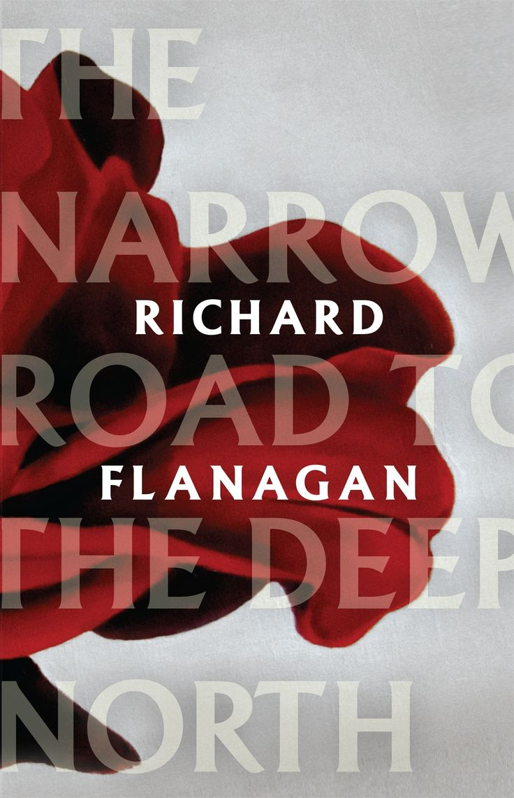 The Narrow Road to the Deep North by Richard Flanagan (Random House), shortlisted for the Miles Franklin Award, 2014.