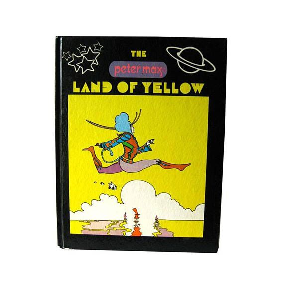 The Land Of Yellow by Peter Max  Vintage Art Book  Pop Art