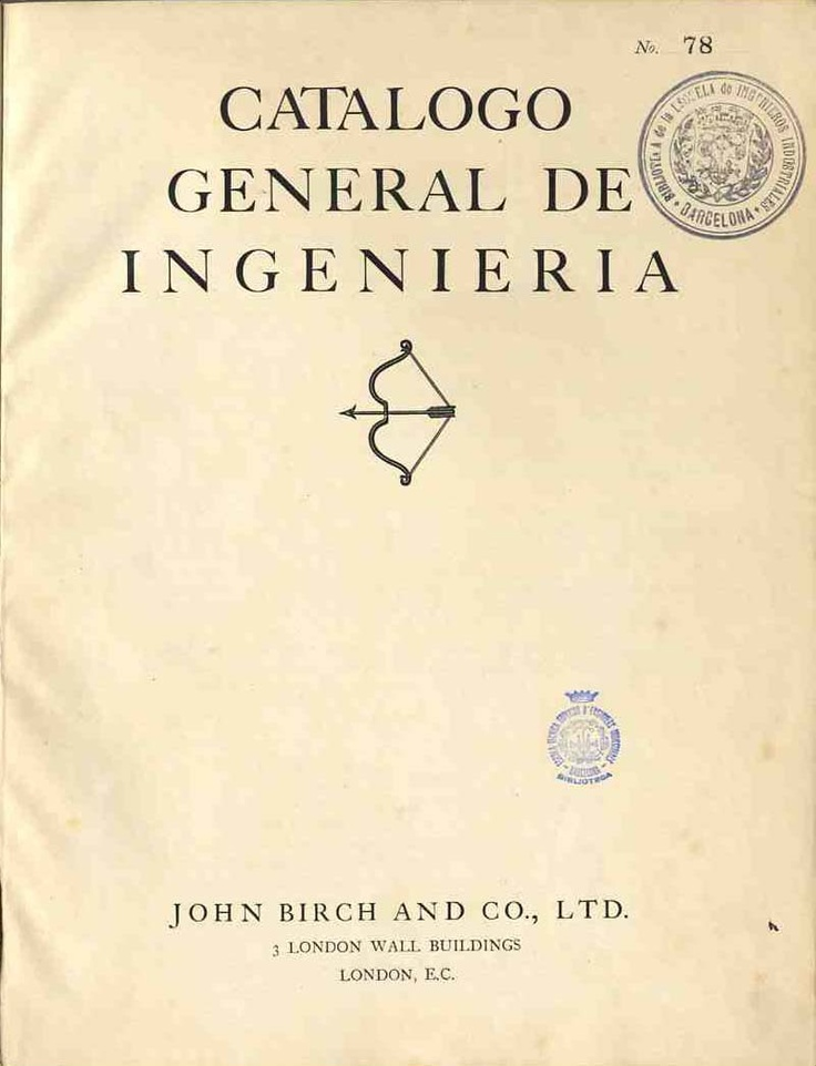 John Birch and Co., Ltd. 	Catálogo general de ingeniería London: John Birch and Co., Ltd, [19--?]