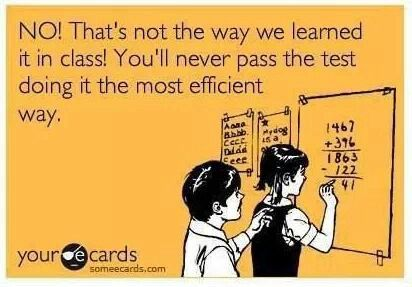 Common Core - Humor...seriously, what happened to just teaching kids to do the math? What's with all the strategies and gimmicks?
