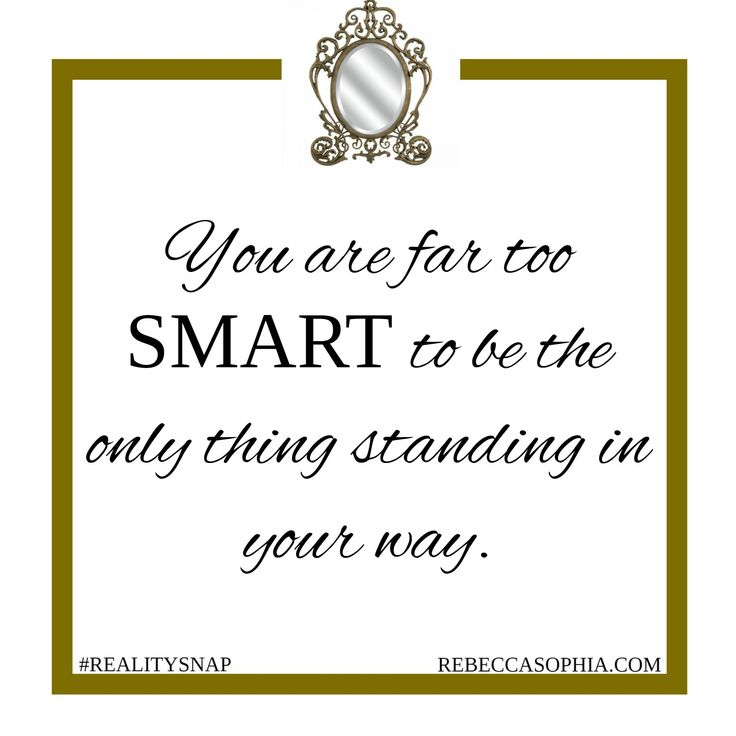 You are far too smart to be the only thing standing in your way http://rebeccasophia.com/takeoff