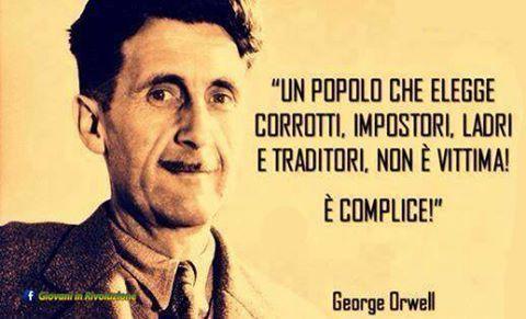 """"""" Un popolo che elegge corrotti, impostori, ladri e traditori, non è vittima! E'complice!!"""" 🇮🇹🔝🇮🇹💪🇮🇹 #GiovaniinRivoluzione #Orwell #Popolo #politici #ladri #corrotti #mafiosi #stato #corruzione #parlamento #governo"""