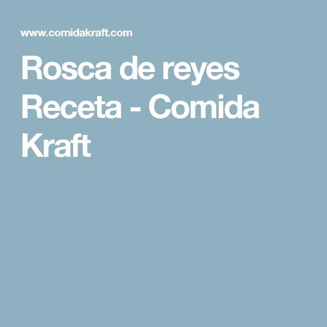 Rosca de reyes Receta - Comida Kraft