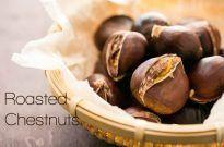 Roast Chestnuts 焼き栗