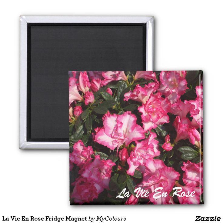 La Vie En Rose Fridge Magnet