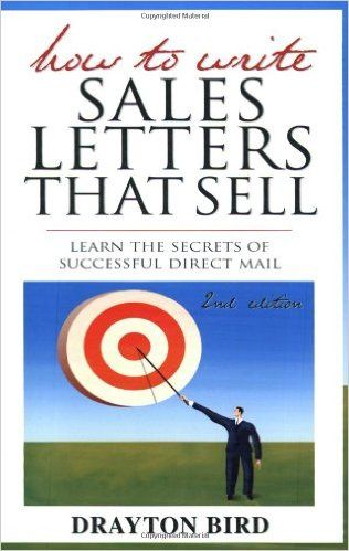 How to write sales letters that sell drayton bird