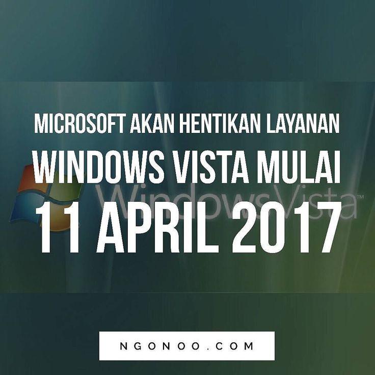 https://ngonoo.com Microsoft akan hentikan layanan Windows Vista pada 11 April 2017 nanti. Semua dukungan untuk sistem operasi dan fitur-fitur di dalam Vista akan dihentikan oleh Microsoft mulai tanggal tersebut.  Jadi buat bro n sest yang masih menggunakan sistem operasi keluaran 2007 tersebut ada baiknya segeraupgradeke OS Windows 10.