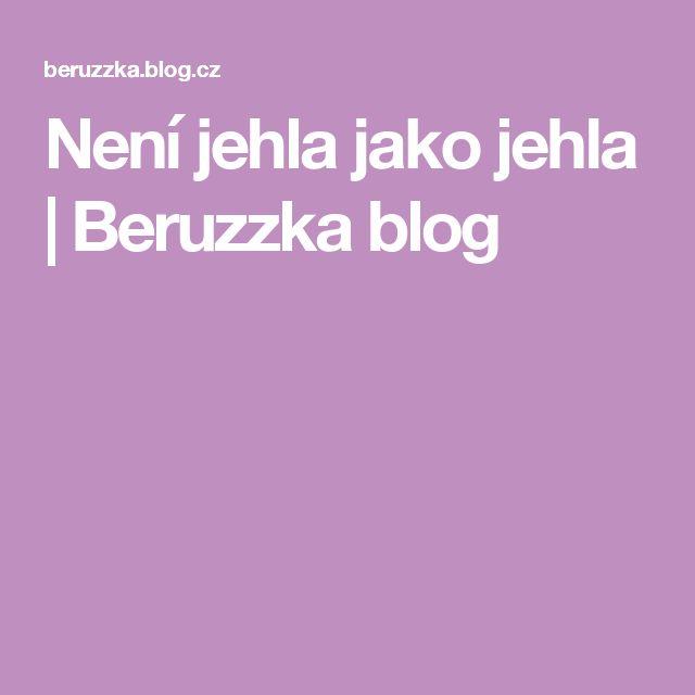 Není jehla jako jehla   Beruzzka blog