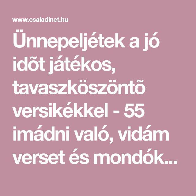 Ünnepeljétek a jó idõt játékos, tavaszköszöntõ versikékkel - 55 imádni való, vidám verset és mondókát gyûjtöttünk hozzá össze.