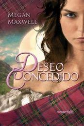 Deseo concedido - Megan Maxwell - Novela histórica, Romántico