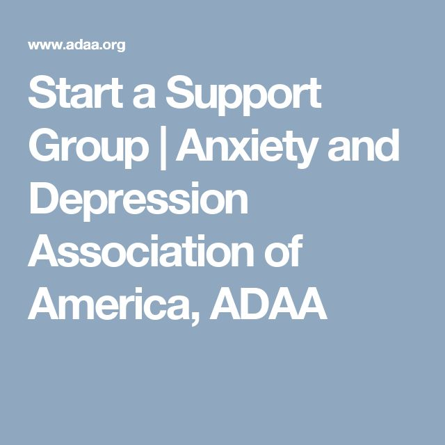 Start a Support Group | Anxiety and Depression Association of America, ADAA