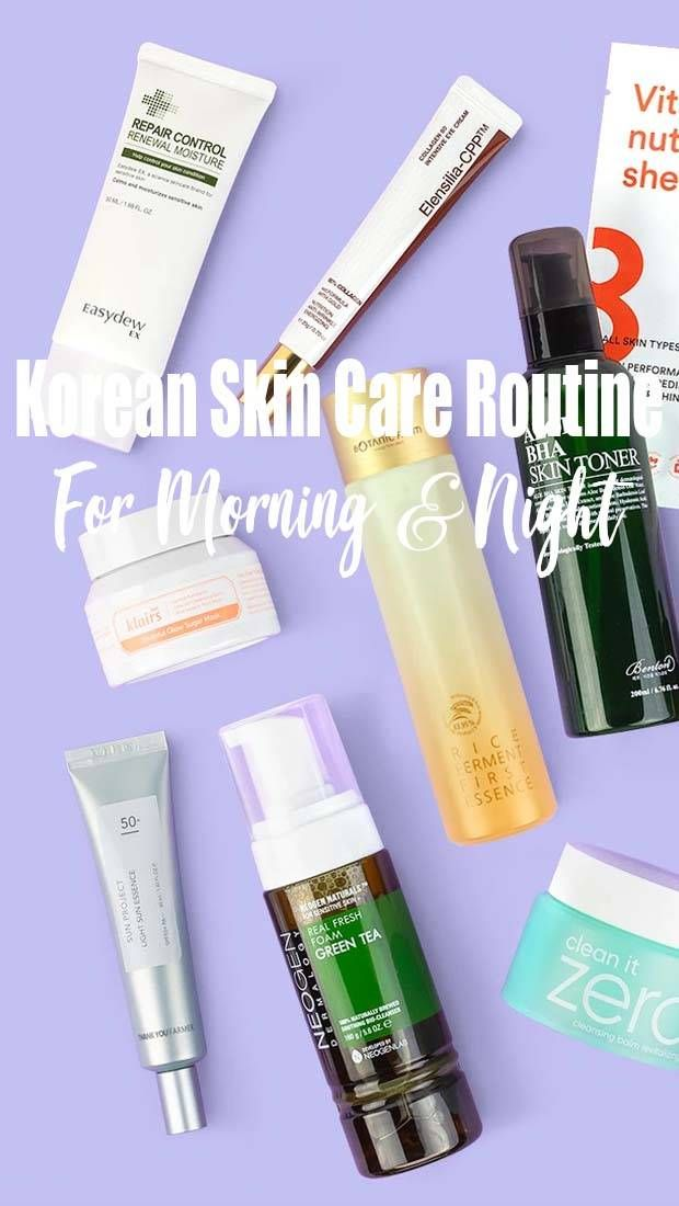 Best Korean Skin Care Routine Day And Night You Must Know In 2020 Korean Skincare Routine Korean Skincare Skin Care Routine