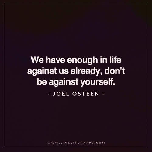 We Have Enough in Life Against Us Already