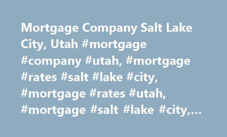 Mortgage Company Salt Lake City, Utah #mortgage #company #utah, #mortgage #rates #salt #lake #city, #mortgage #rates #utah, #mortgage #salt #lake #city, #mortgage #utah http://st-loius.remmont.com/mortgage-company-salt-lake-city-utah-mortgage-company-utah-mortgage-rates-salt-lake-city-mortgage-rates-utah-mortgage-salt-lake-city-mortgage-utah/  # Loans with great rates for just about everyone. Best Mortgage Company in Utah Welcome to American Loans, one of the leading mortgage companies in…