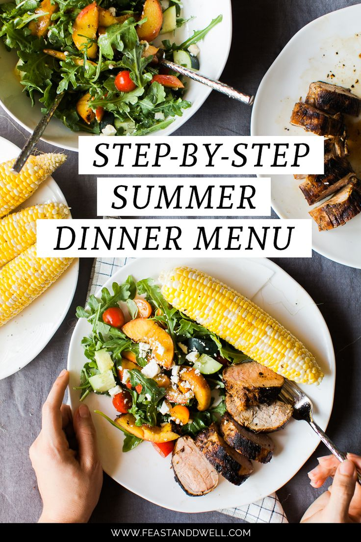 Step-by-Step summer party dinner menu - grilled corn - honey & soy marinated pork - grilled peach & arugula salad - dinner recipe - summer menu