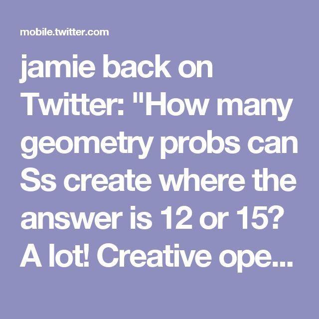 "jamie back on Twitter: ""How many geometry probs can Ss create where the answer is 12 or 15?  A lot! Creative open-ended exam review in groups @CountryDay! #youcubed https://t.co/hAH5hyhSA9"""