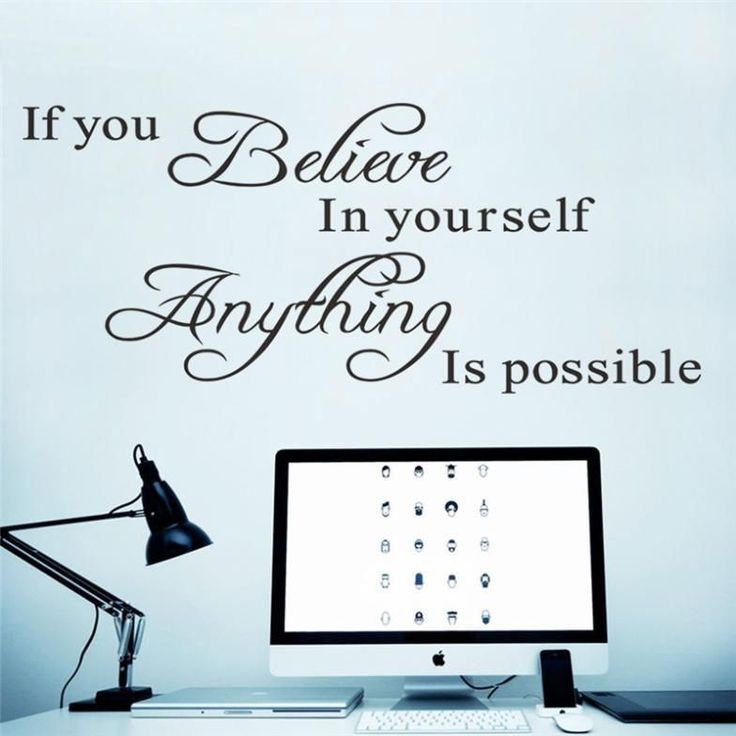 If You Believe In Yourself Anything Is Possible ...