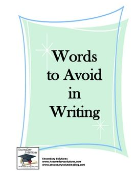 """FREE! This list of """"Words To Avoid"""" gives students a clear list """"dead"""" words which should be avoided in essay writing."""