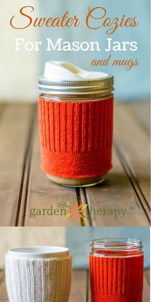 Make a DIY Sweater Cozy for Mason Jars and Mugs #gardentherapy #feltedsweater #f...