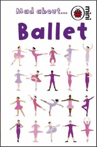 Mad About Ballet (Ladybird Minis) by Ladybird, great for prize for party games or party bag / favor