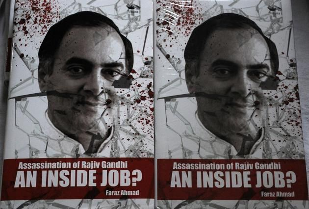 """Assassination of Rajiv Gandhi: An Inside Job"" authored by Faraz Ahmad"